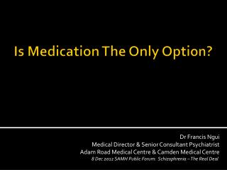 Is Medication The  Only Option?