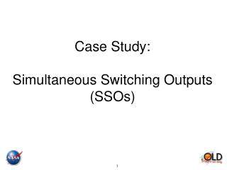 Case Study: Simultaneous Switching Outputs (SSOs)