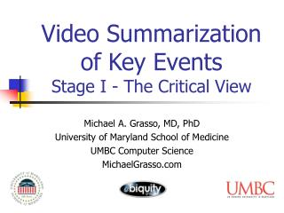 Video Summarization of Key Events Stage I - The Critical View