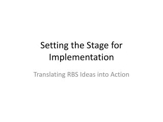 Setting the Stage for Implementation