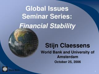Global Issues  Seminar Series: Financial Stability