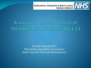 A review of the first edition of  The  Obstetric Guidelines 2011-13
