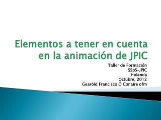 Elementos a tener en cuenta en la animación de JPIC