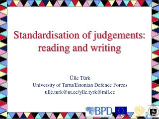 Standardisation of judgements: reading and writing