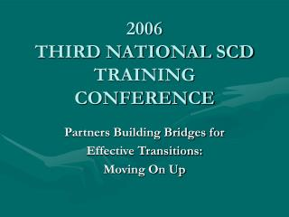 2006 THIRD NATIONAL SCD TRAINING CONFERENCE