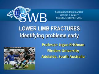 LOWER LIMB FRACTURES  Identifying problems early