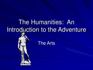 The Humanities:  An Introduction to the Adventure