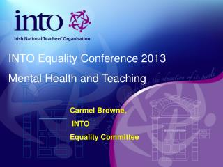 Carmel Browne,   INTO  Equality Committee