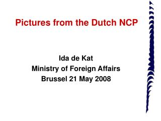 Pictures from the Dutch NCP