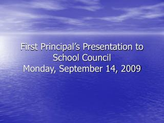 First Principal's Presentation to School Council Monday, September 14, 2009