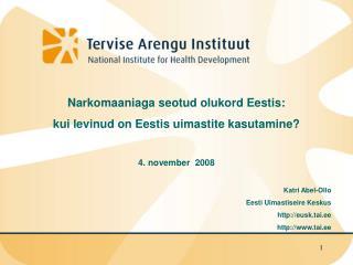 Narkomaaniaga seotud olukord Eestis: kui levinud on Eestis uimastite kasutamine  4. november  2008  Katri Abel-Ollo   Ee