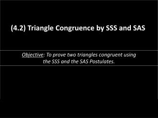 (4.2) Triangle Congruence by SSS and SAS