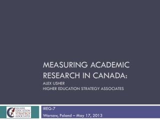 Measuring academic research in  canada : AleX  Usher Higher Education Strategy Associates