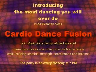 Introducing the most dancing you will ever  do in an exercise class