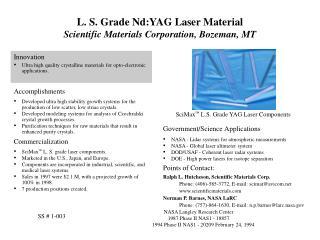 L. S. Grade Nd:YAG Laser Material Scientific Materials Corporation, Bozeman, MT