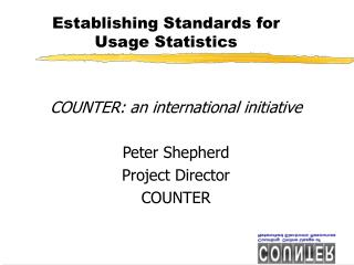 Establishing Standards for  Usage Statistics