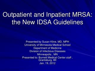 Outpatient and Inpatient MRSA: the New IDSA Guidelines