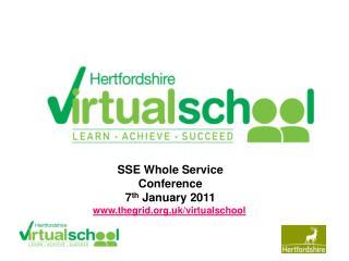 SSE Whole Service Conference  7 th  January 2011 thegrid.uk/virtualschool
