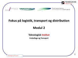 Fokus p� logistik, transport og distribution Modul 2