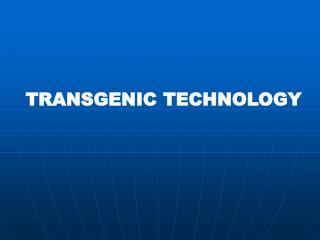 TRANSGENIC TECHNOLOGY