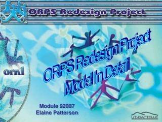 ORPS Redesign Project Model In Detail