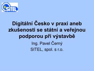 Digitální Česko v praxi aneb zkušenosti se státní a veřejnou podporou při výstavbě
