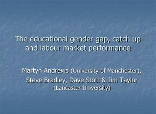 The educational gender gap, catch up and labour market performance