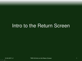 Intro to  t he Return Screen