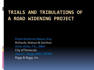 Trials and Tribulations of a Road Widening Project
