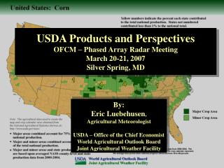 By: Eric Luebehusen ,  Agricultural Meteorologist USDA – Office of the Chief Economist