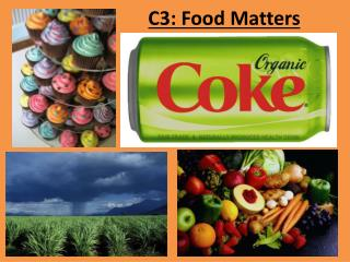 C3: Food Matters