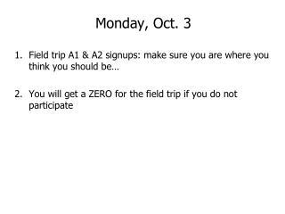Monday, Oct. 3