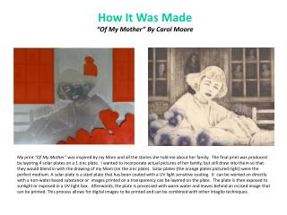 "How It Was Made ""Of My Mother"" By Carol Moore"