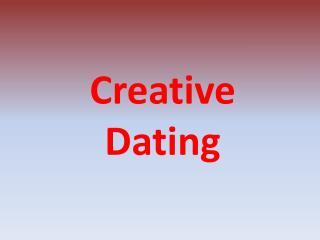 Creative  Dating