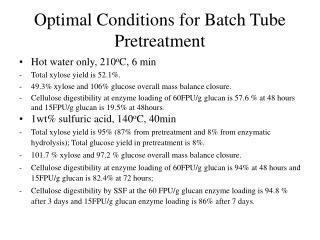 Optimal Conditions for Batch Tube Pretreatment