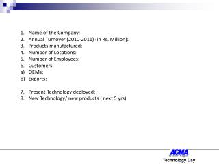 Name of the Company: Annual Turnover (2010-2011) (in Rs. Million): Products manufactured: