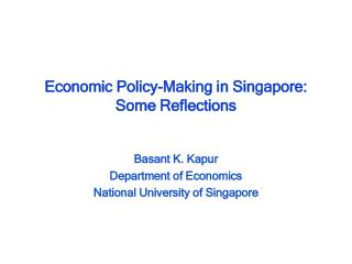 Economic Policy-Making in Singapore:  Some Reflections