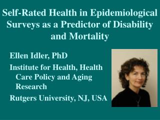 Self-Rated Health in Epidemiological Surveys as a Predictor of Disability and Mortality