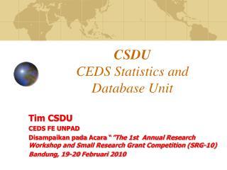 CSDU CEDS Statistics and  Database Unit