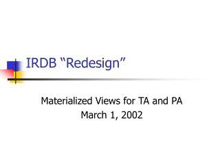 "IRDB ""Redesign"""