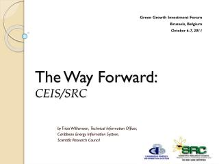 The Way Forward:  CEIS/SRC