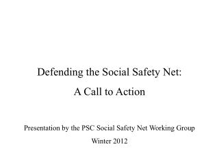 Defending the Social Safety Net:  A Call to Action