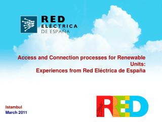 Access and Connection processes for Renewable Units:  Experiences from Red Eléctrica de España