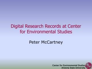 Digital Research Records at Center for Environmental Studies