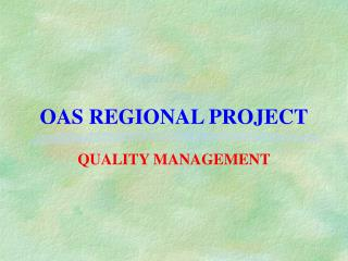 OAS REGIONAL PROJECT