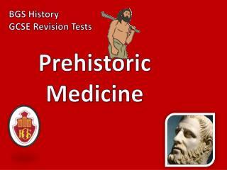 Prehistoric Medicine