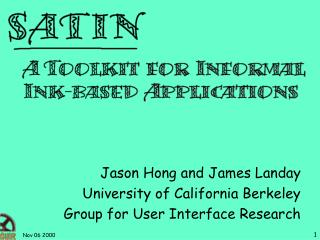 Jason Hong and James Landay University of California Berkeley Group for User Interface Research