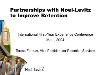 Partnerships with Noel-Levitz  to Improve Retention