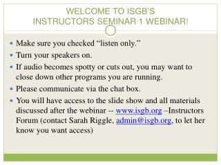 WELCOME TO ISGB'S  INSTRUCTORS SEMINAR 1 WEBINAR!