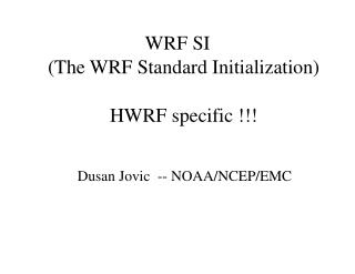 WRF SI (The WRF Standard Initialization) HWRF specific !!!